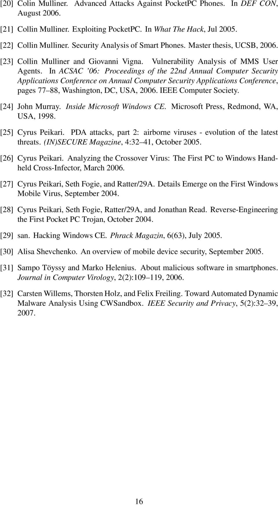 In ACSAC 06: Proceedings of the 22nd Annual Computer Security Applications Conference on Annual Computer Security Applications Conference, pages 77 88, Washington, DC, USA, 2006.