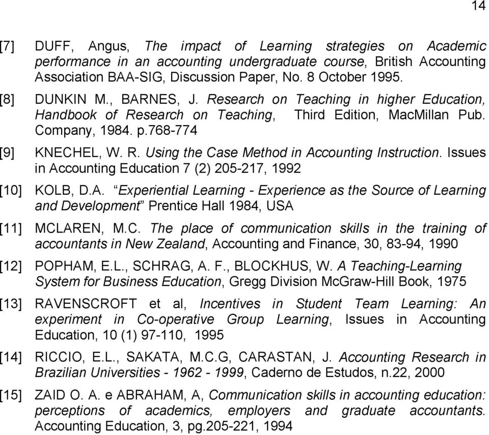 Issues in Accounting Education 7 (2) 205-217, 1992 [10] KOLB, D.A. Experiential Learning - Experience as the Source of Learning and Development Prentice Hall 1984, USA [11] MCL