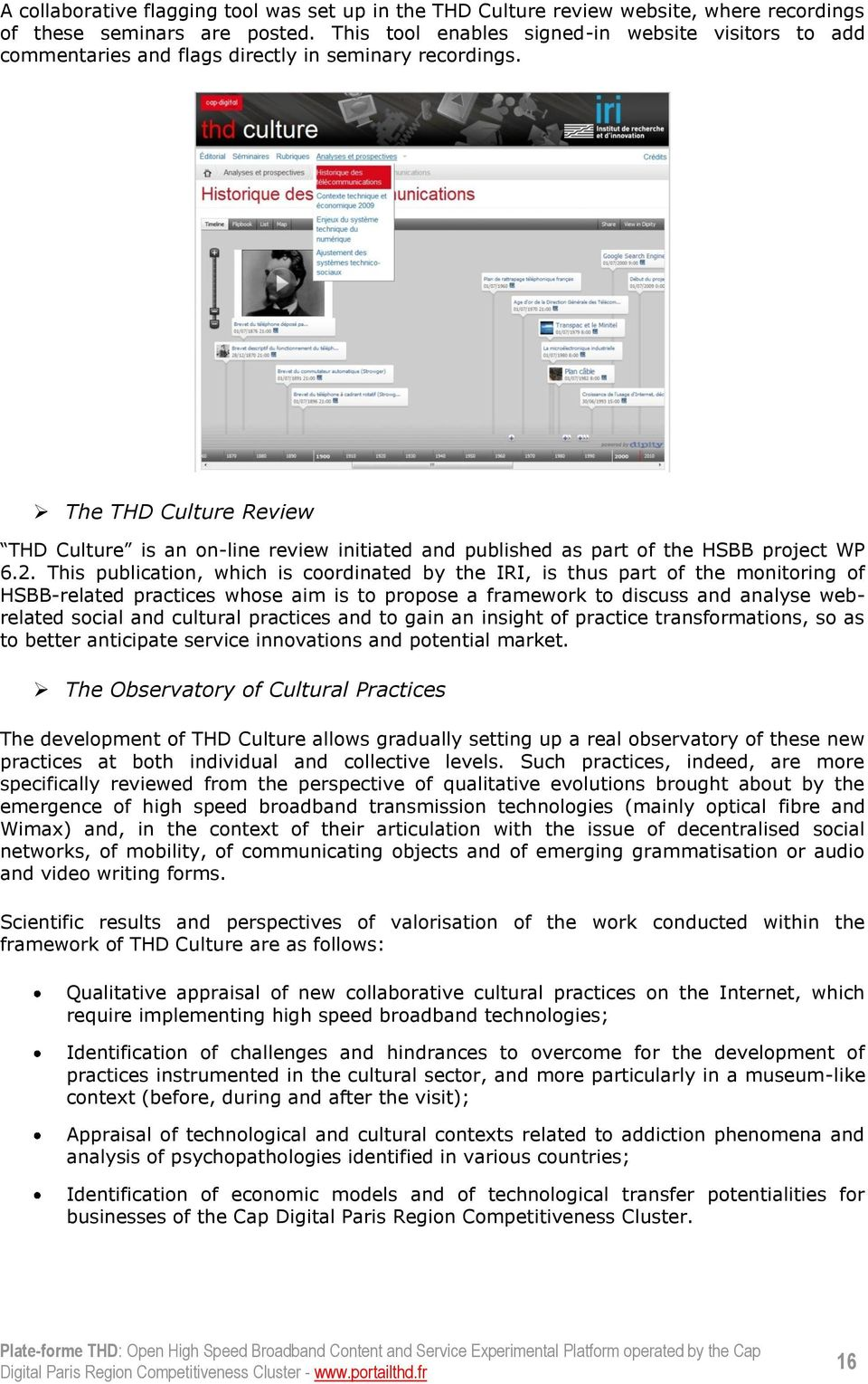The THD Culture Review THD Culture is an on-line review initiated and published as part of the HSBB project WP 6.2.