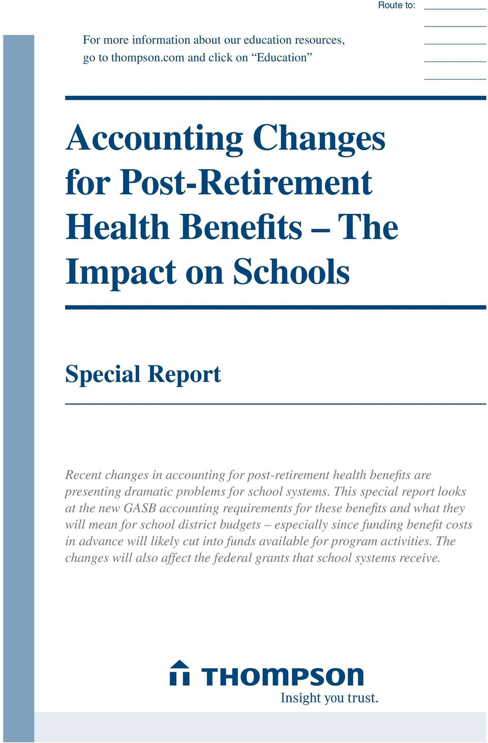 post-retirement health benefits are presenting dramatic problems for school systems.