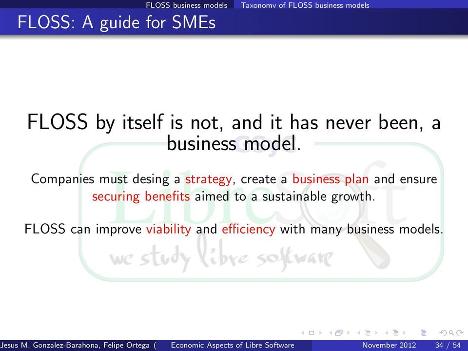 growth. FLOSS can improve viability and efficiency with many business models. Jesus M.