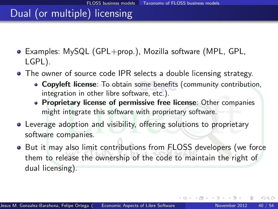 Proprietary license of permissive free license: Other companies might integrate this software with proprietary software.