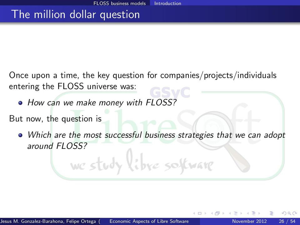 But now, the question is Which are the most successful business strategies that we can adopt around FLOSS? Jesus M.