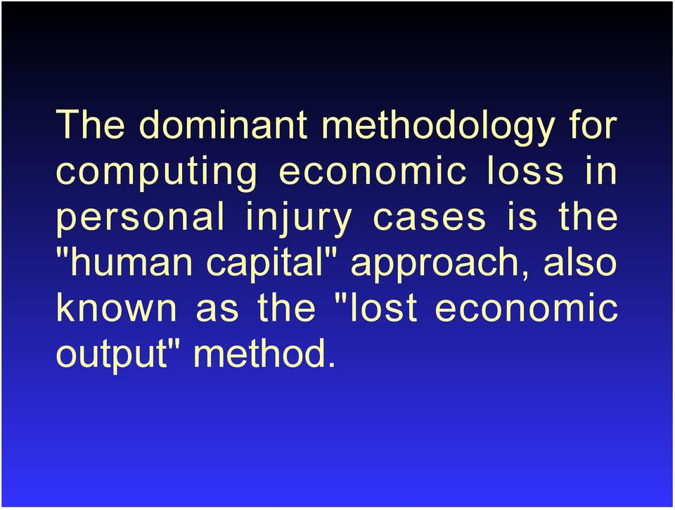 "is the ""human capital"" approach, also"