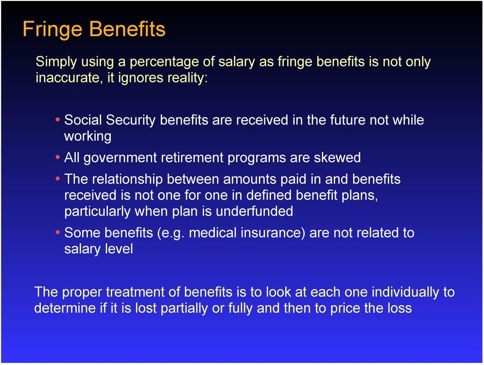received is not one for one in defined benefit plans, particularly when plan is underfunded Some benefits (e.g.