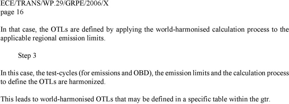 Step 3 In this case, the test-cycles (for emissions and OBD), the emission limits and the