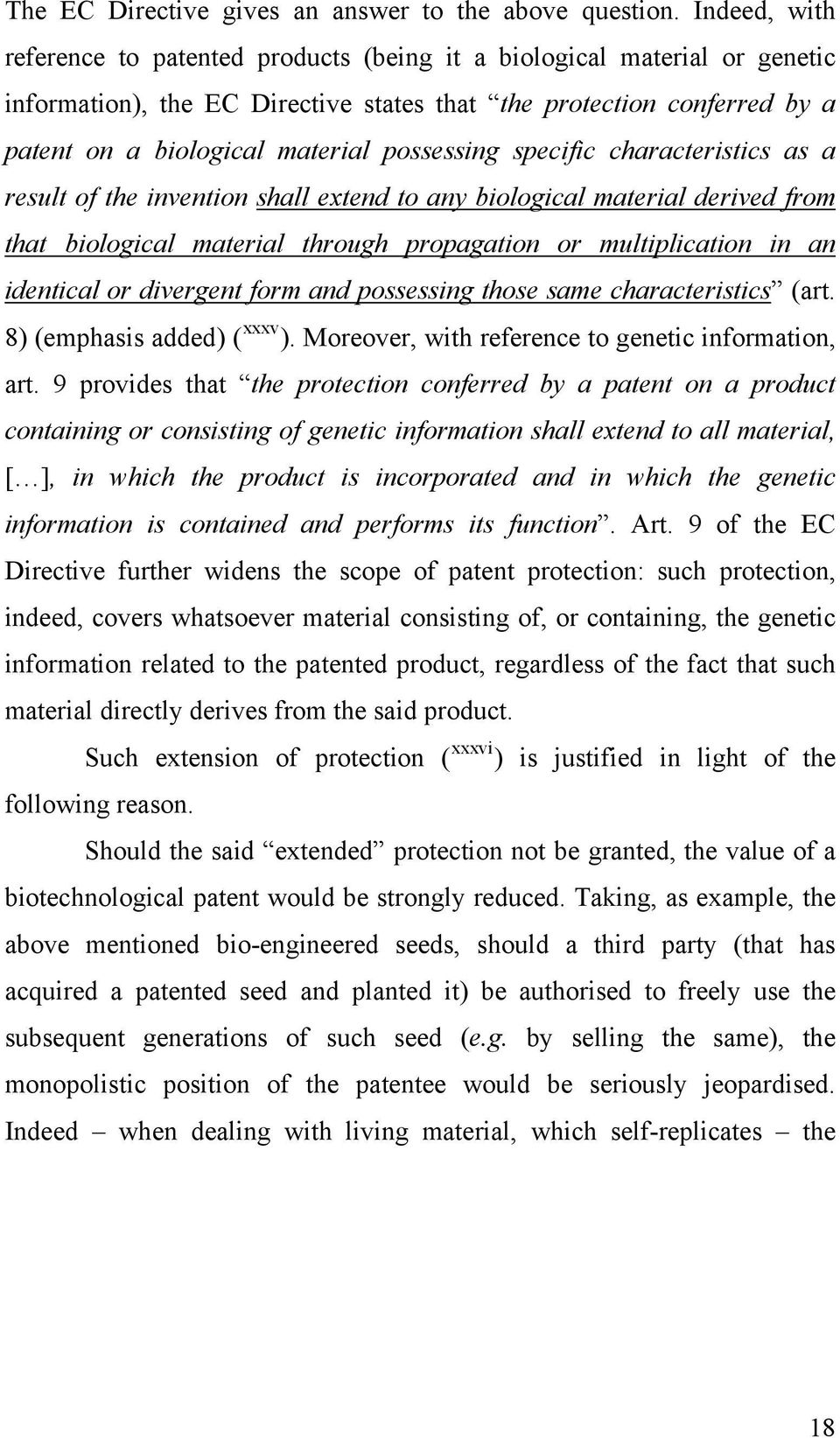 possessing specific characteristics as a result of the invention shall extend to any biological material derived from that biological material through propagation or multiplication in an identical or