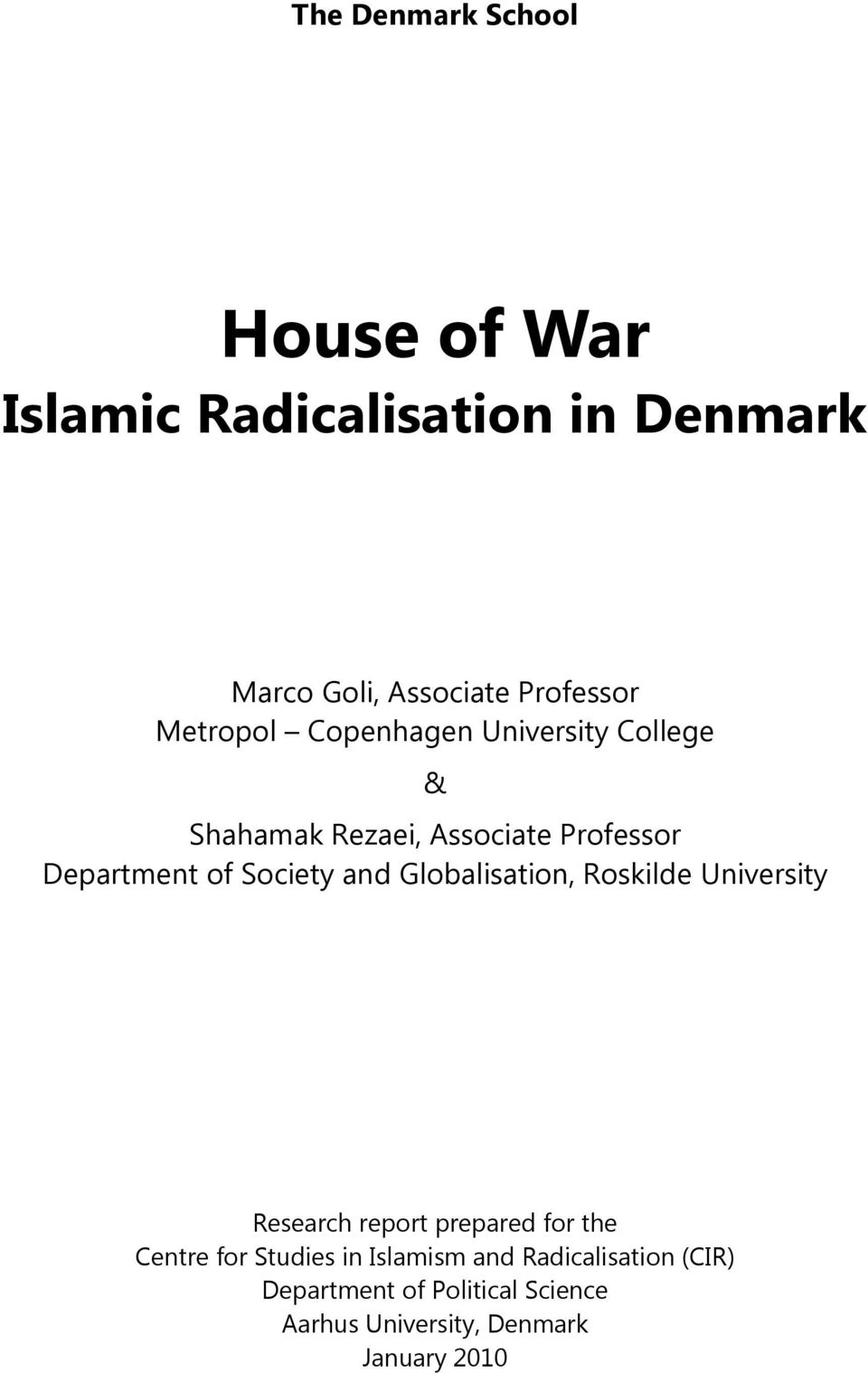 and Globalisation, Roskilde University Research report prepared for the Centre for Studies in