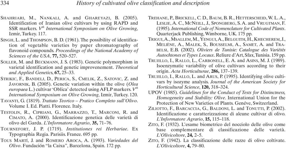 The possibility of identification of vegetable varieties by paper chromatography of flavonoid compounds. Proceedings of the National Academy of Sciences of the USA, 77, 520 527. SOLLER, M.