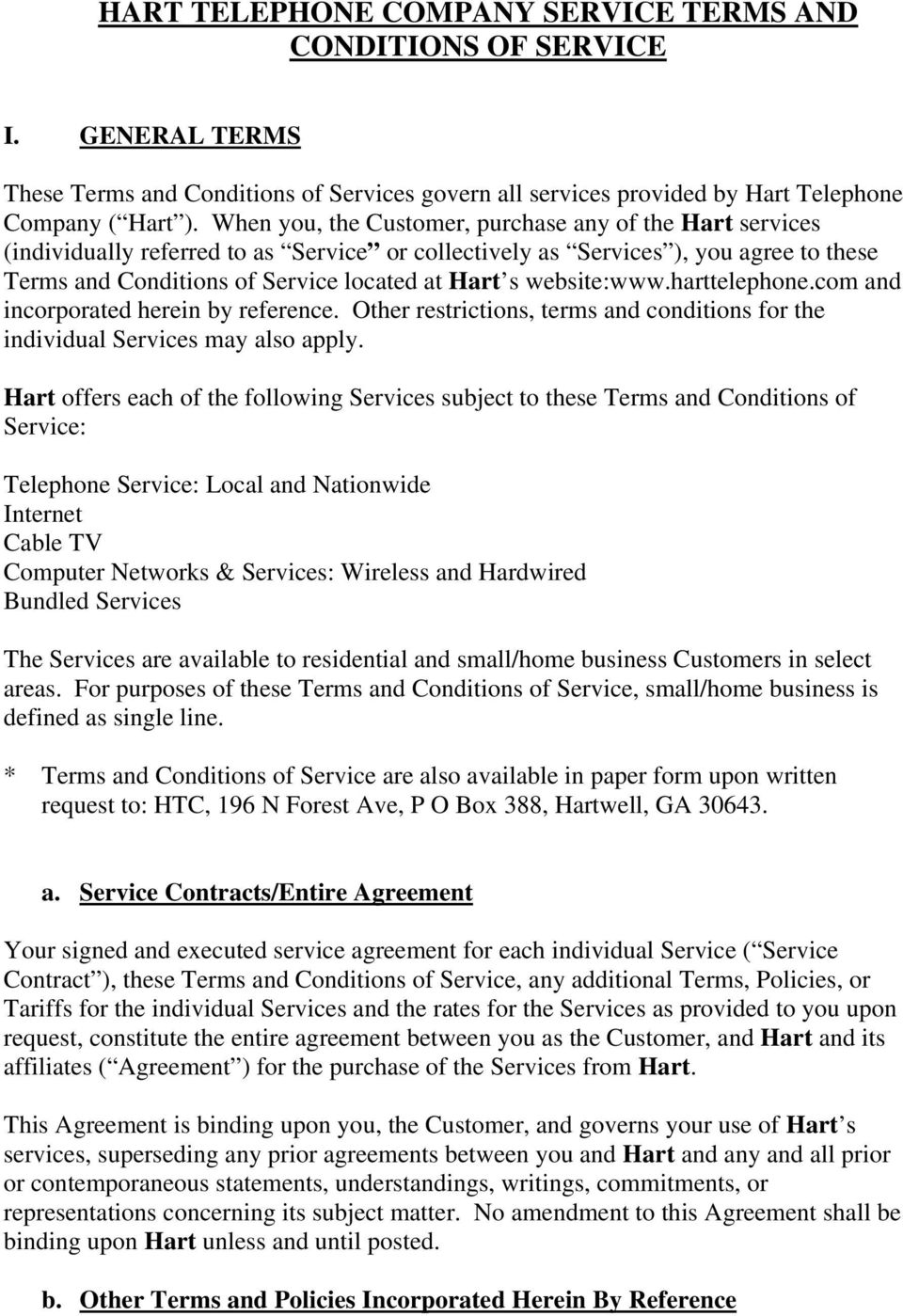 website:www.harttelephone.com and incorporated herein by reference. Other restrictions, terms and conditions for the individual Services may also apply.