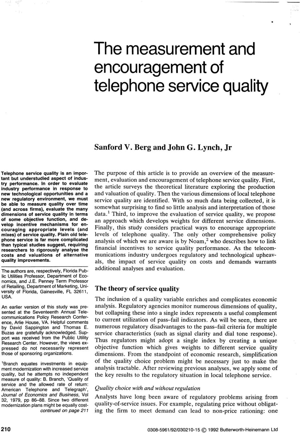 the many dimensions of service quality in terms of some objective function, and develop incentive mechanisms for encouraging appropriate levels (and mixes) of service quality.