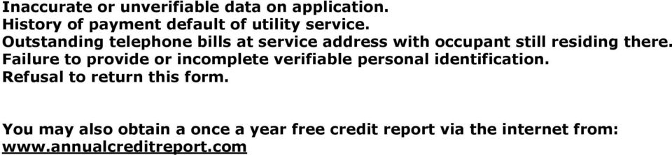 Failure to provide or incomplete verifiable personal identification.