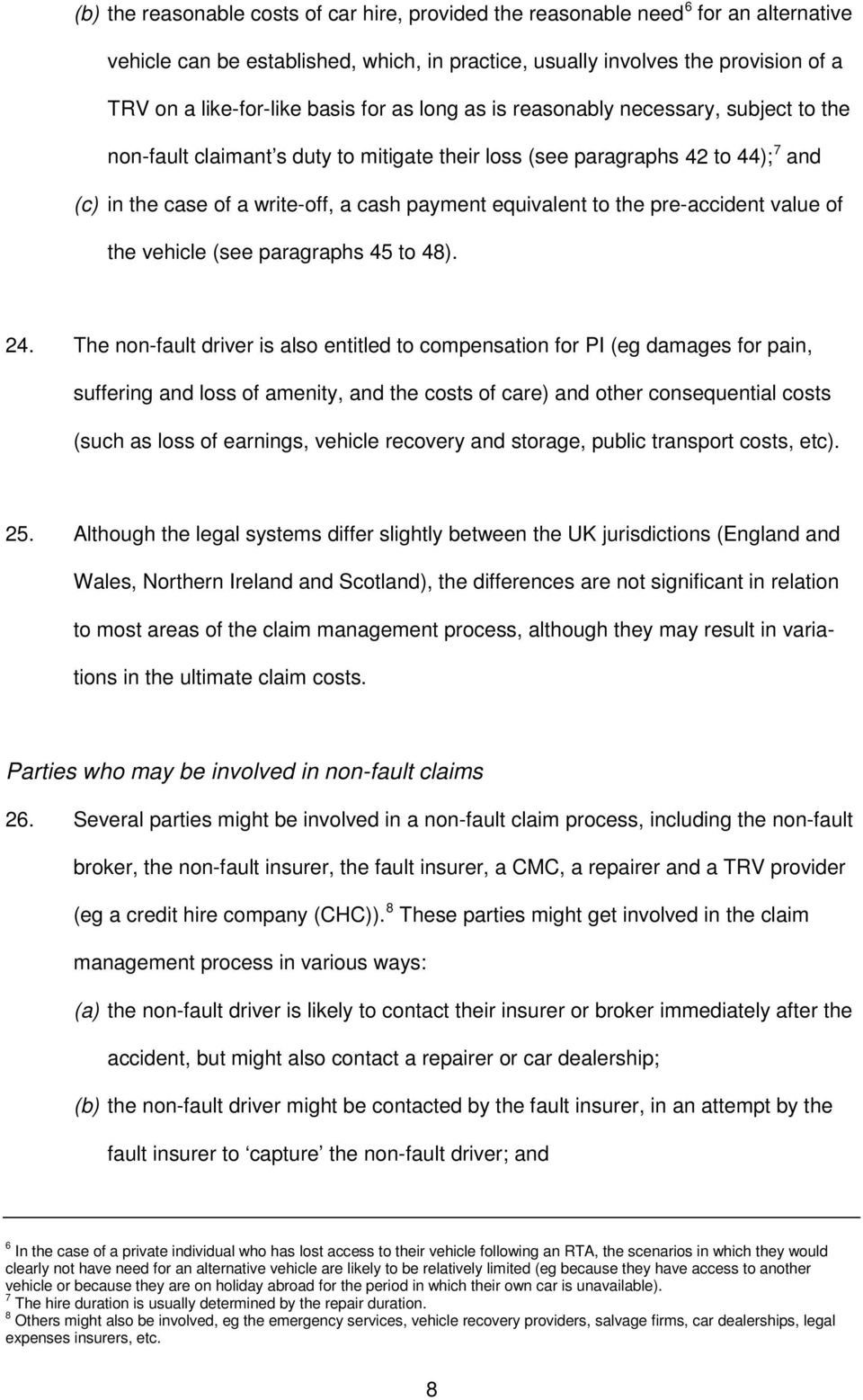 equivalent to the pre-accident value of the vehicle (see paragraphs 45 to 48). 24.