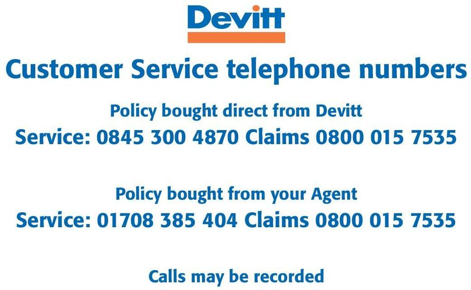 0800 015 7535 Policy bought from your Agent