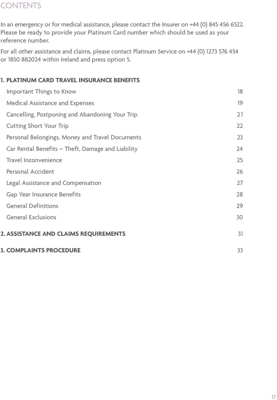 For all other assistance and claims, please contact Platinum Service on +44 (0) 12
