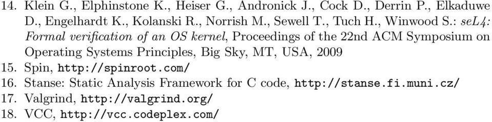 : sel4: Formal verification of an OS kernel, Proceedings of the 22nd ACM Symposium on Operating Systems Principles,