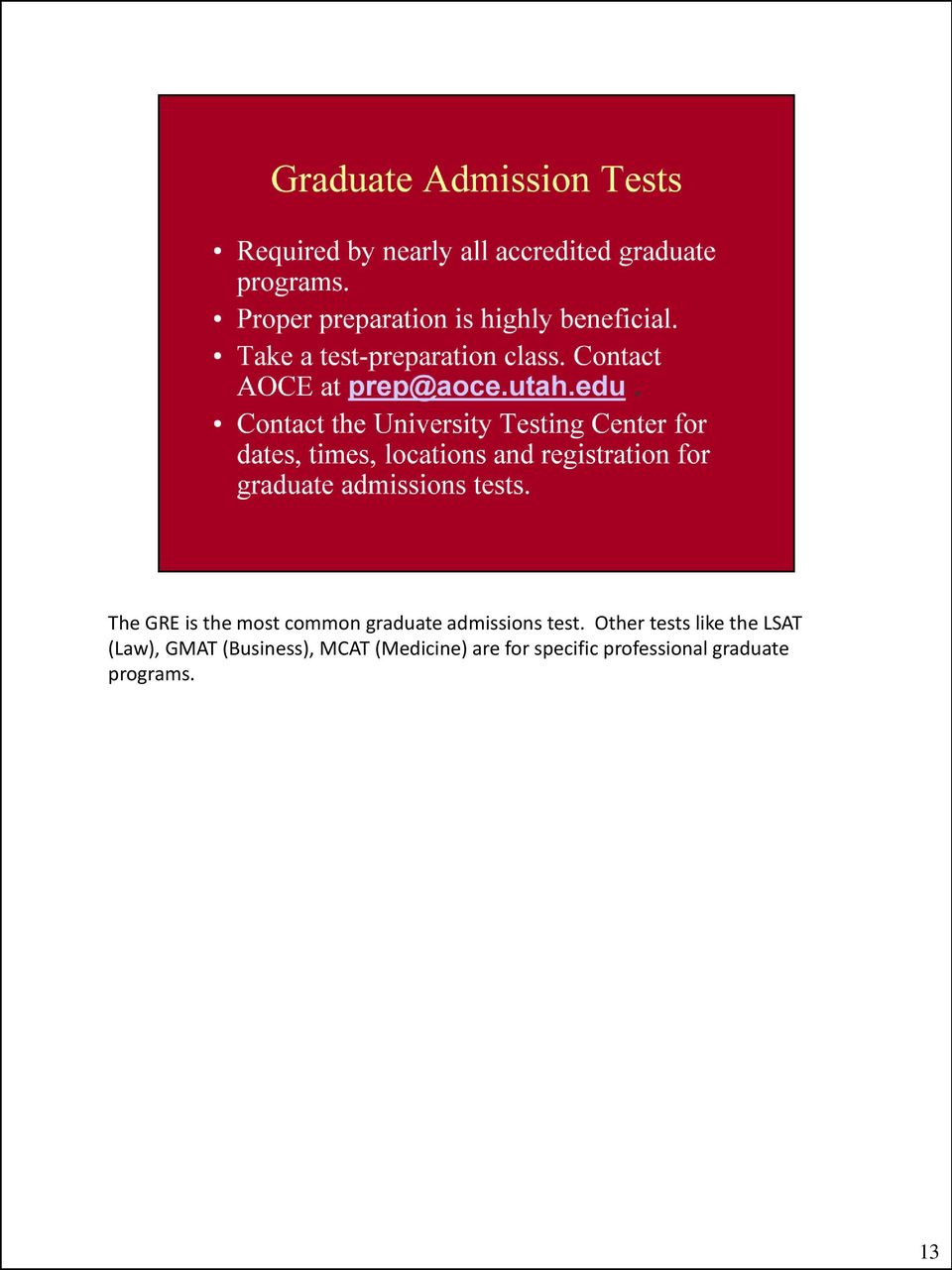 Other tests like the LSAT (Law), GMAT