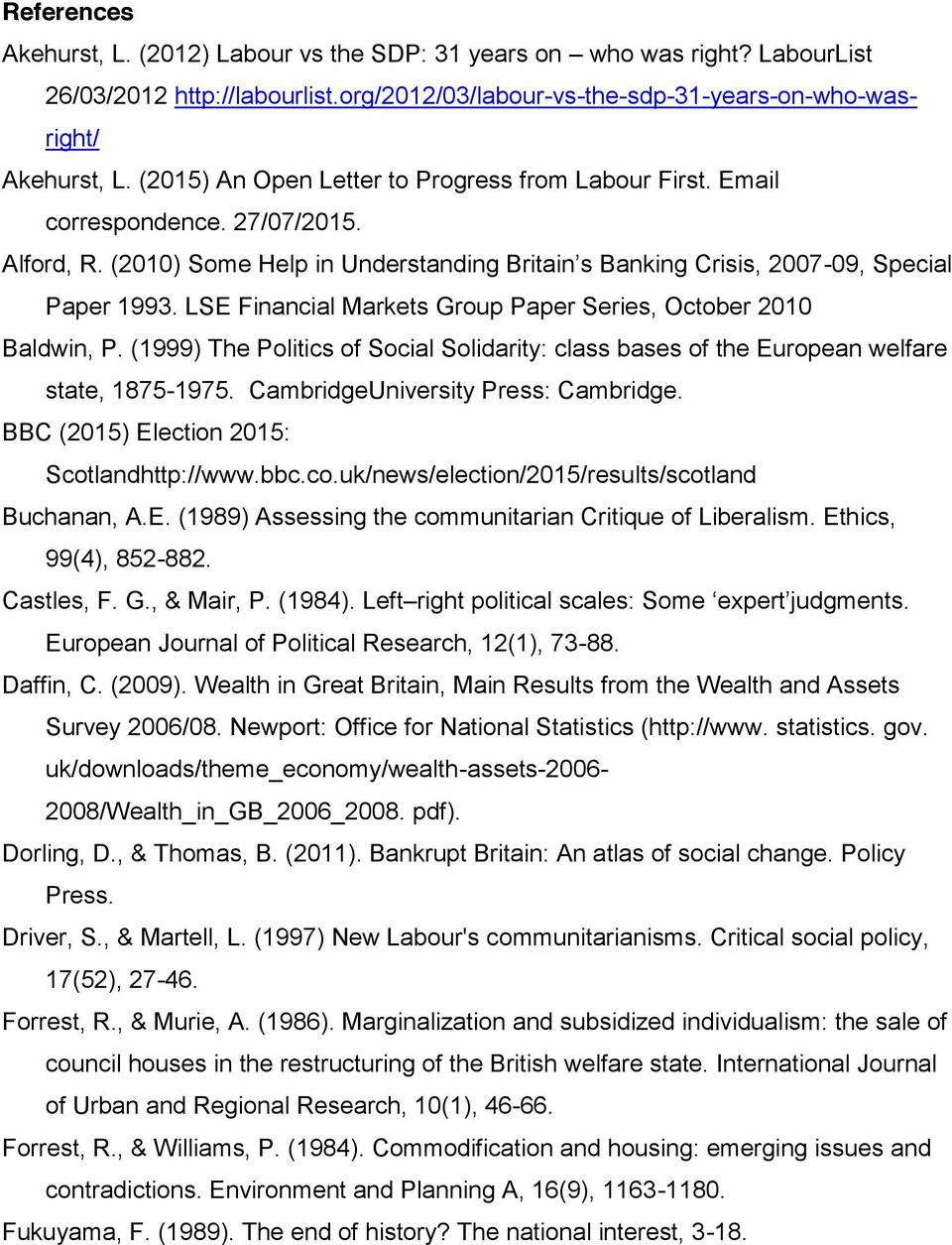 LSE Financial Markets Group Paper Series, October 2010 Baldwin, P. (1999) The Politics of Social Solidarity: class bases of the European welfare state, 1875-1975. CambridgeUniversity Press: Cambridge.