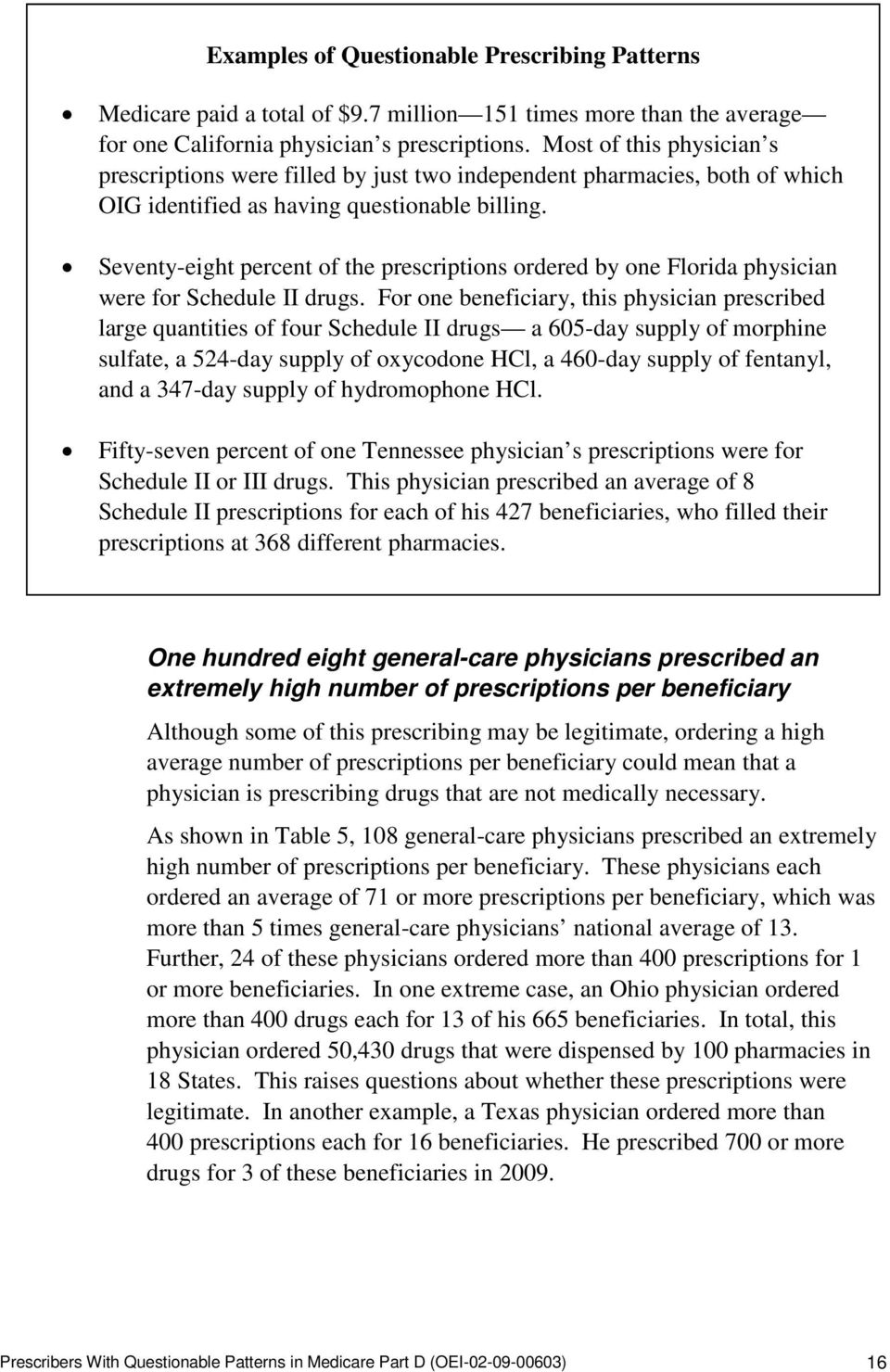 Seventy-eight percent of the prescriptions ordered by one Florida physician were for Schedule II drugs.