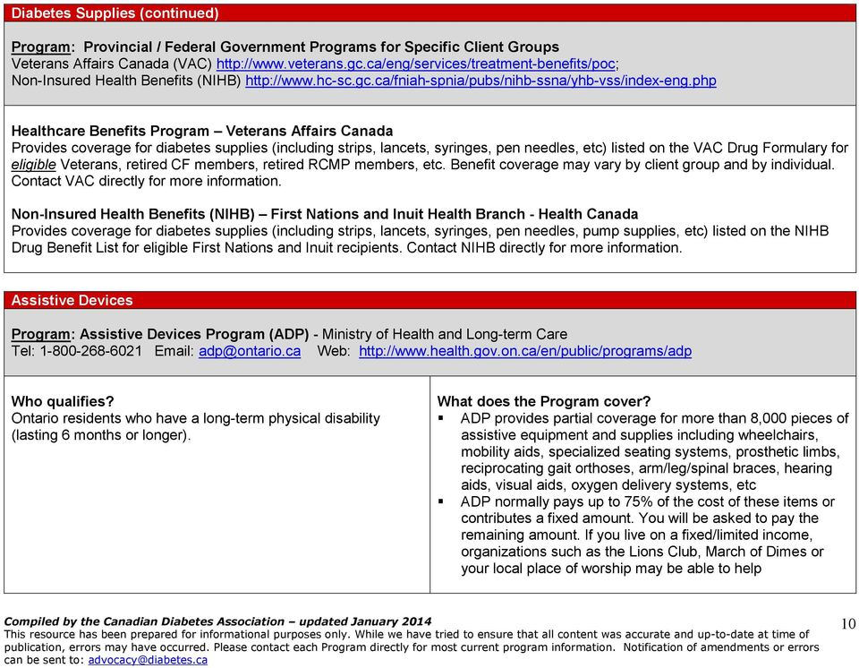 php Healthcare Benefits Program Veterans Affairs Canada Provides coverage for diabetes supplies (including strips, lancets, syringes, pen needles, etc) listed on the VAC Drug Formulary for eligible