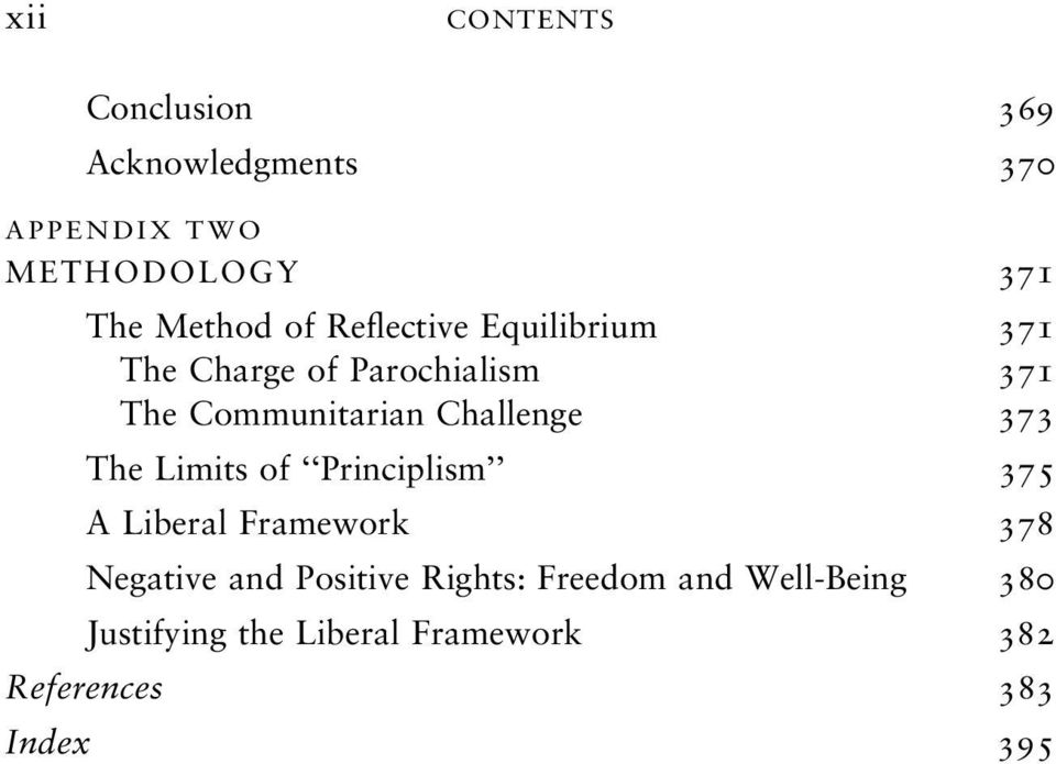 373 The Limits of Principlism 375 A Liberal Framework 378 Negative and Positive Rights: