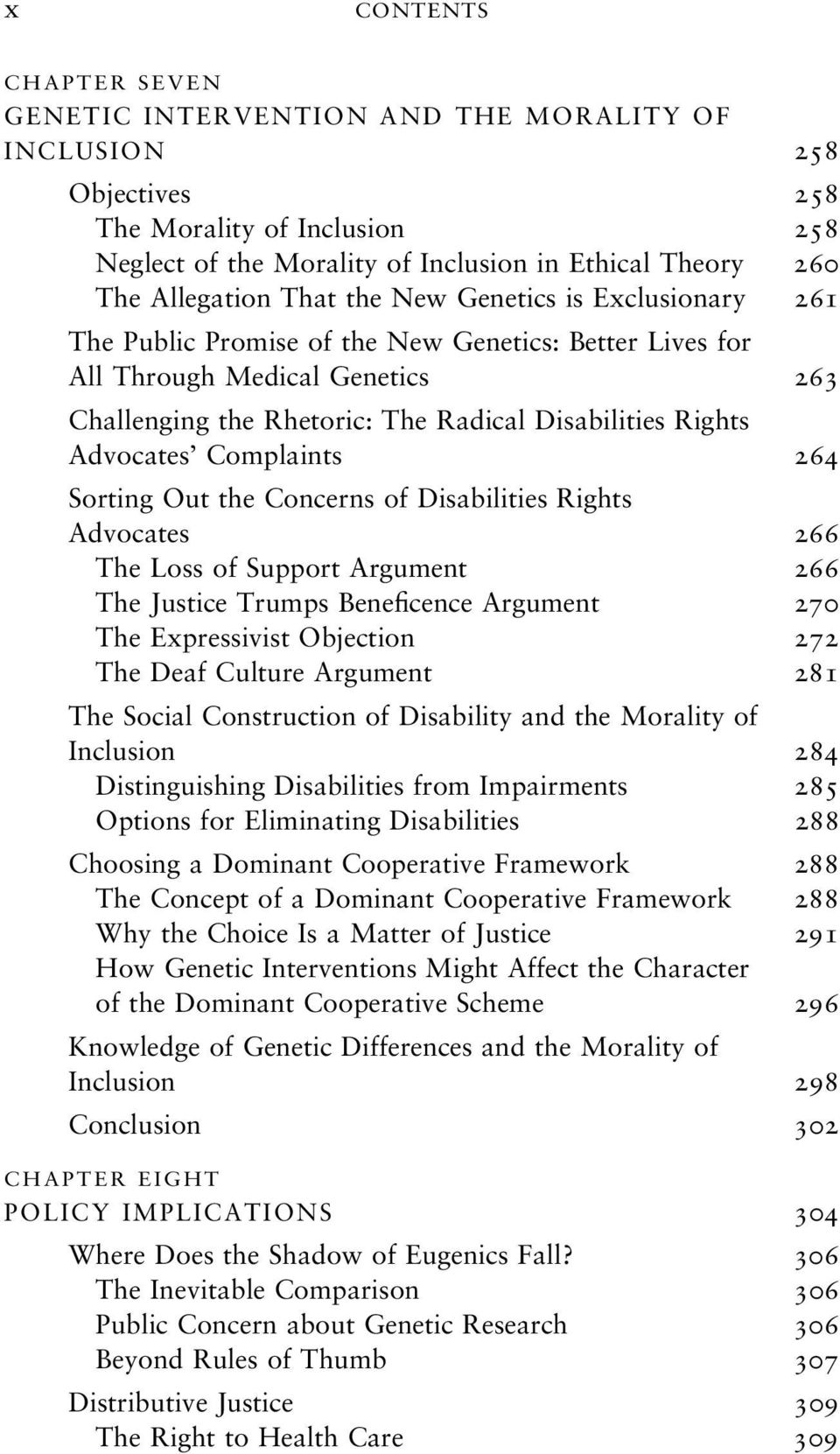 Complaints 264 Sorting Out the Concerns of Disabilities Rights Advocates 266 The Loss of Support Argument 266 The Justice Trumps Beneficence Argument 270 The Expressivist Objection 272 The Deaf