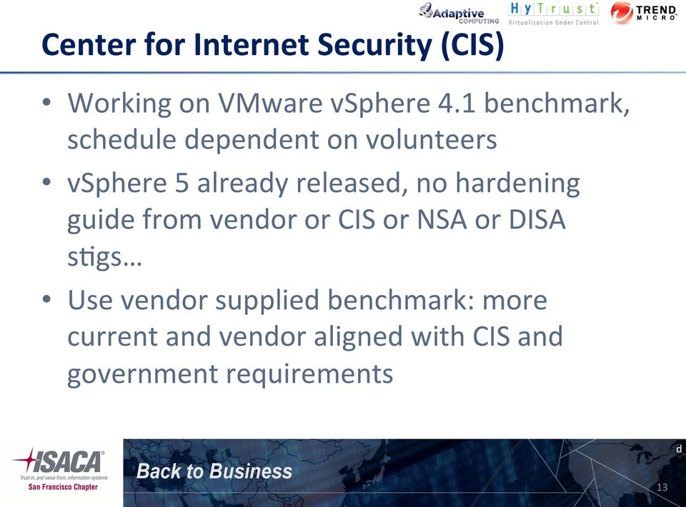 no hardening guide from vendor or CIS or NSA or DISA s.