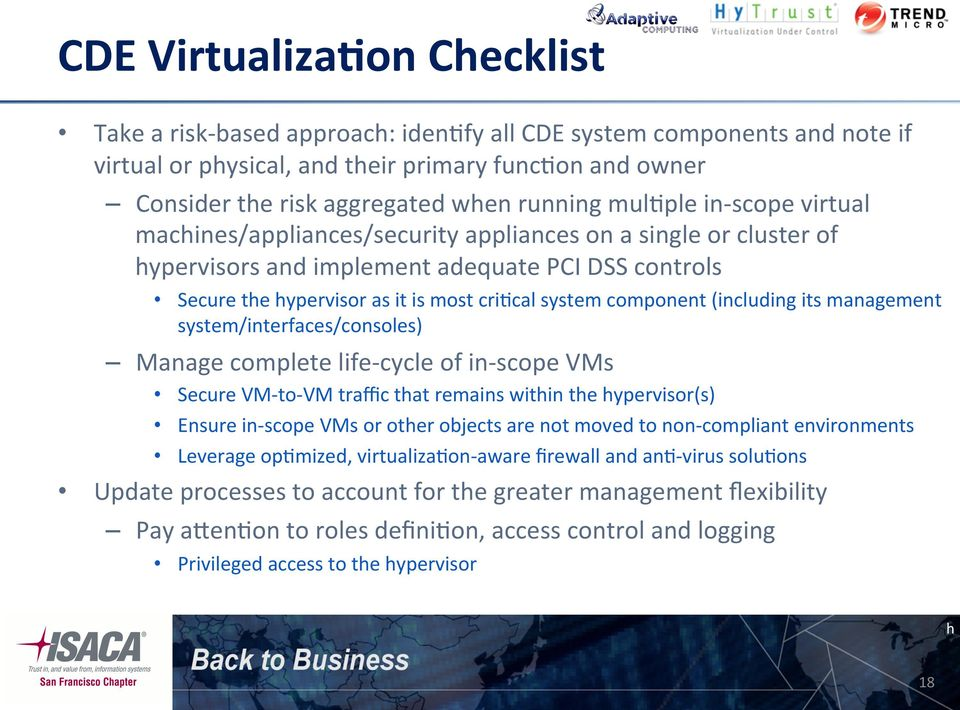 ple in- scope virtual machines/appliances/security appliances on a single or cluster of hypervisors and implement adequate PCI DSS controls Secure the hypervisor as it is most cri.