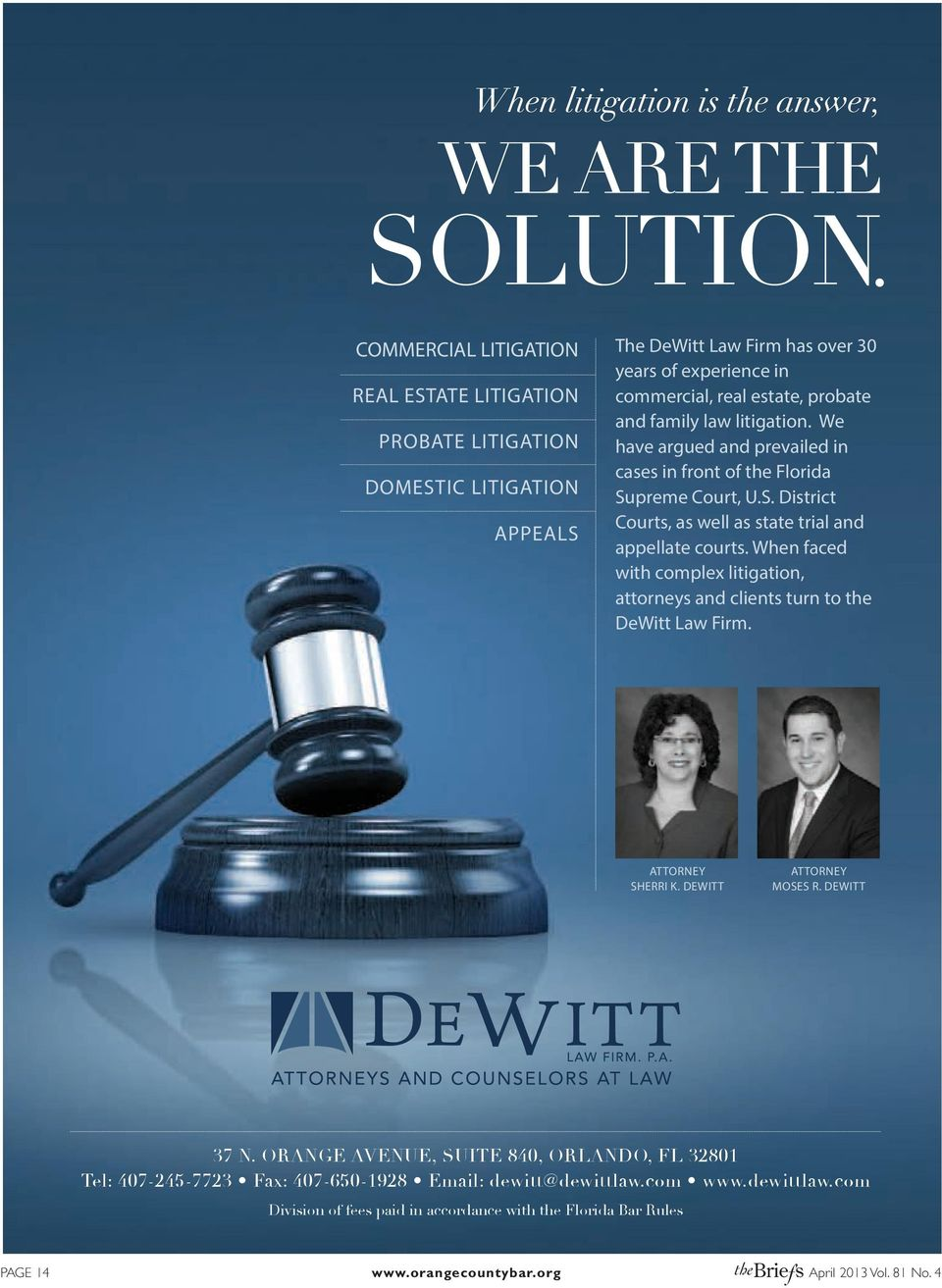 When faced with complex litigation, attorneys and clients turn to the DeWitt Law Firm. ATTORNEY SHERRI K. DEWITT ATTORNEY MOSES R. DEWITT 37 N.