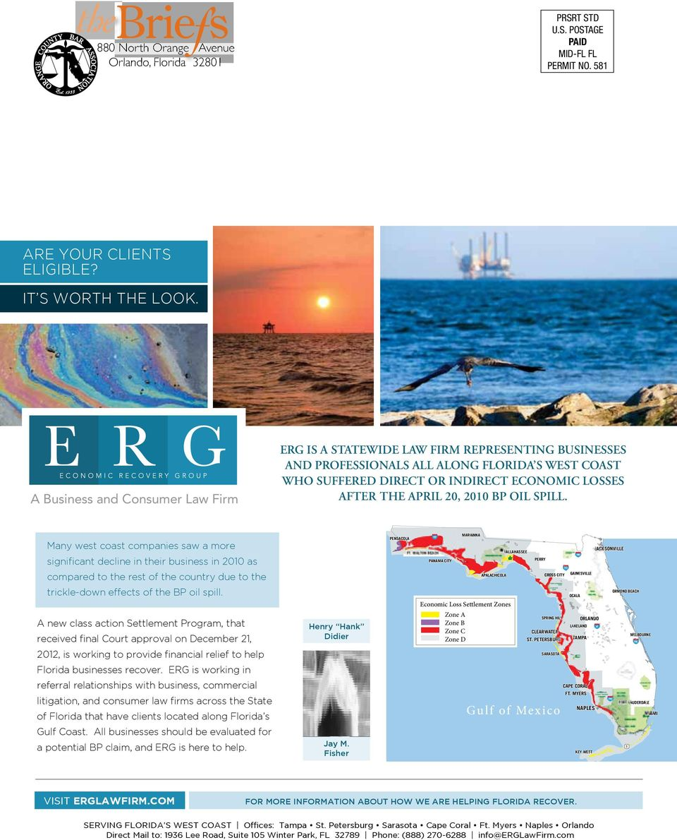 ERG IS A STATEWIDE LAW FIRM REPRESENTING BUSINESS ALL ALONG FLORIDA S WEST COAST WHO SUFFERED D ECONOMIC LOSSES AFTER THE APRIL 20, 2010 B A Business and Consumer Law Firm Many west coast companies