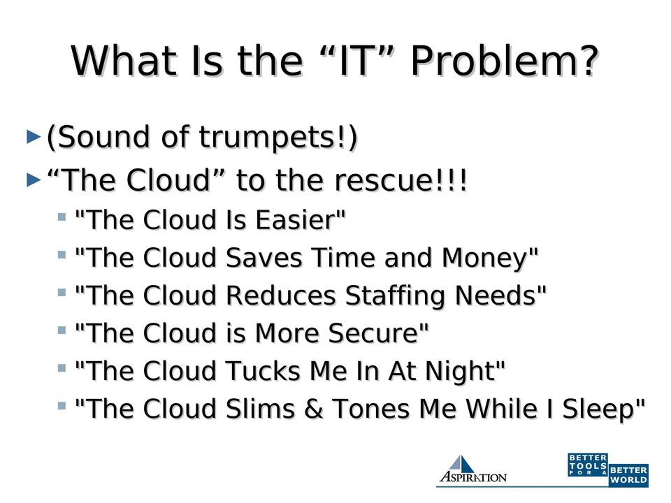 "!! ""The Cloud Is Easier"" ""The Cloud Saves Time and Money"" ""The"