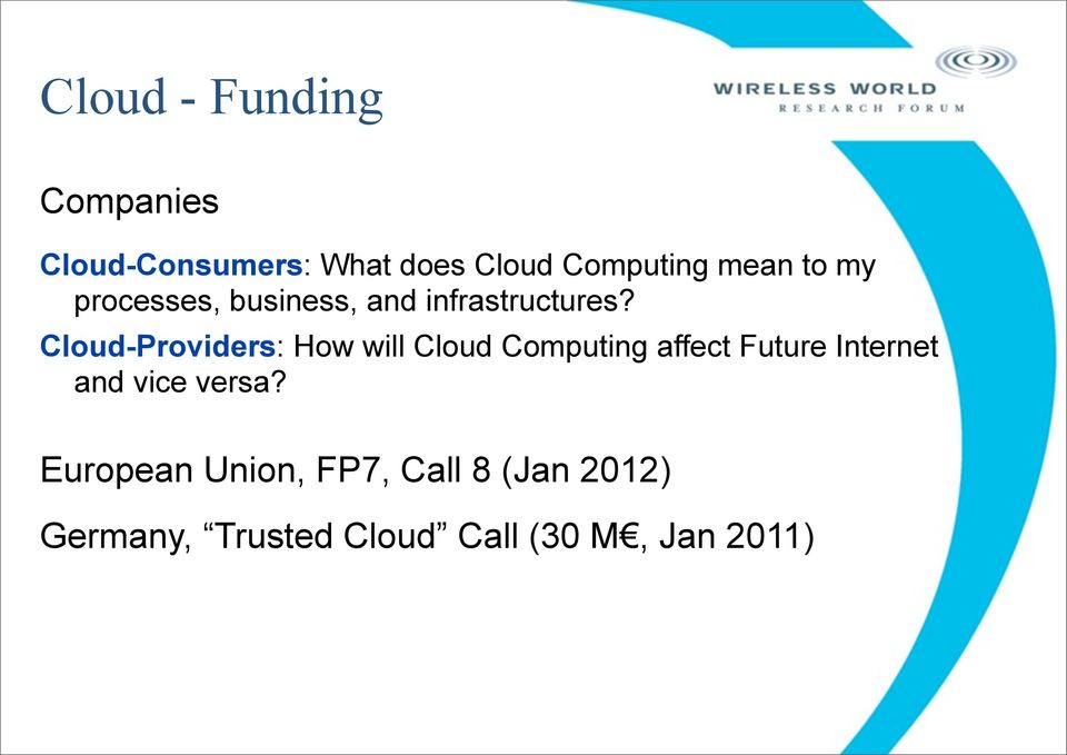 Cloud-Providers: How will Cloud Computing affect Future Internet and