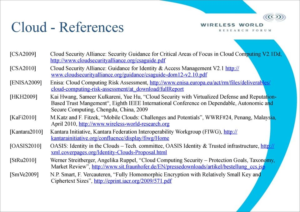 10.pdf Enisa: Cloud Computing Risk Assessment, http://www.enisa.europa.