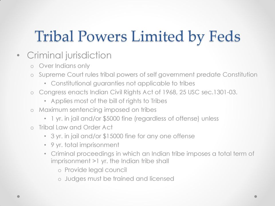 Applies mst f the bill f rights t Tribes Maximum sentencing impsed n tribes 1 yr.