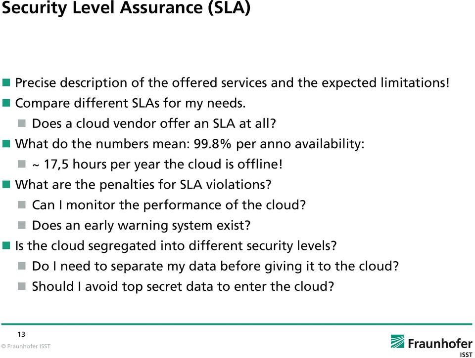 What are the penalties for SLA violations? Can I monitor the performance of the cloud? Does an early warning system exist?
