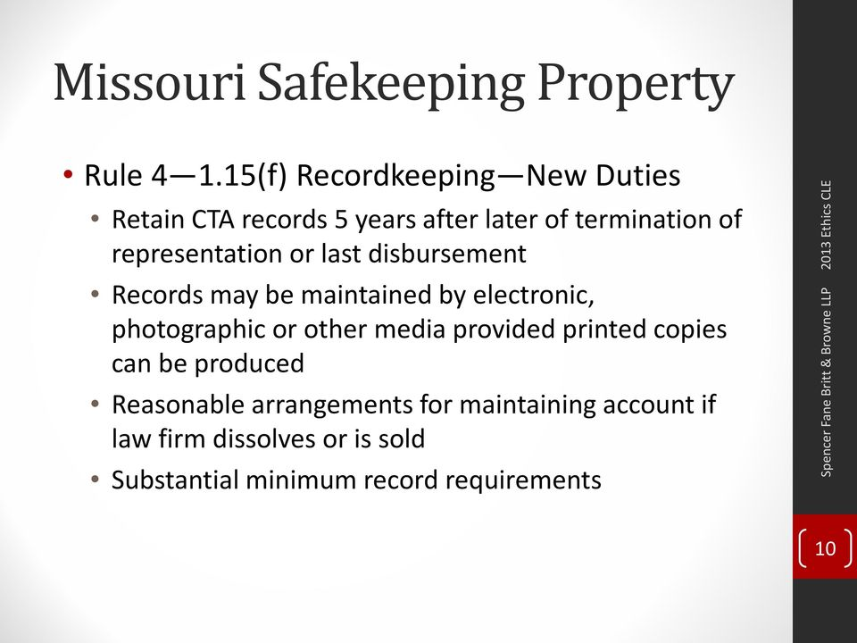 representation or last disbursement Records may be maintained by electronic, photographic or other