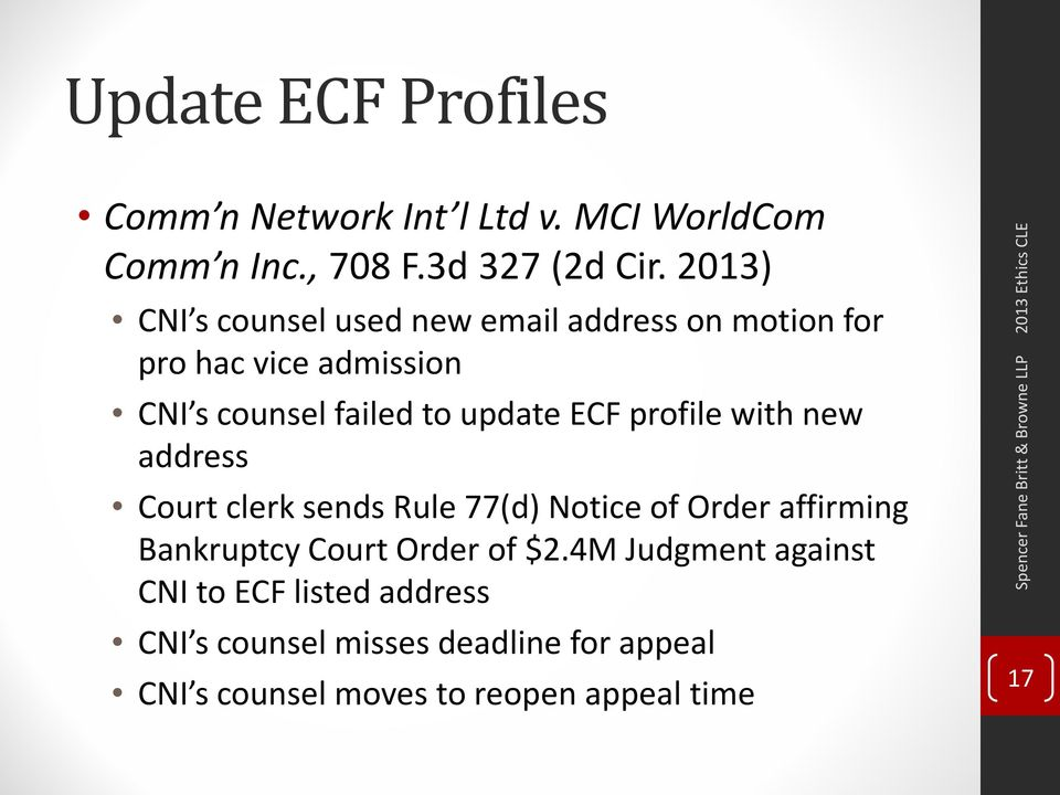 ECF profile with new address Court clerk sends Rule 77(d) Notice of Order affirming Bankruptcy Court Order of $2.