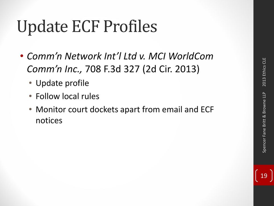2013) Update profile Follow local rules Monitor