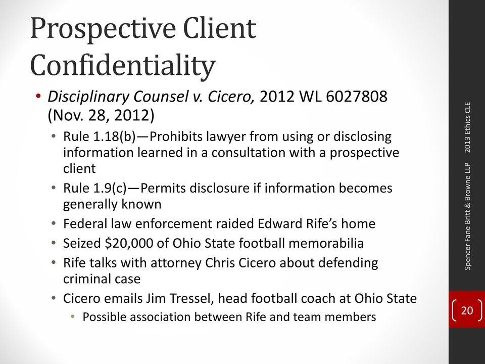 9(c) Permits disclosure if information becomes generally known Federal law enforcement raided Edward Rife s home Seized $20,000 of Ohio State