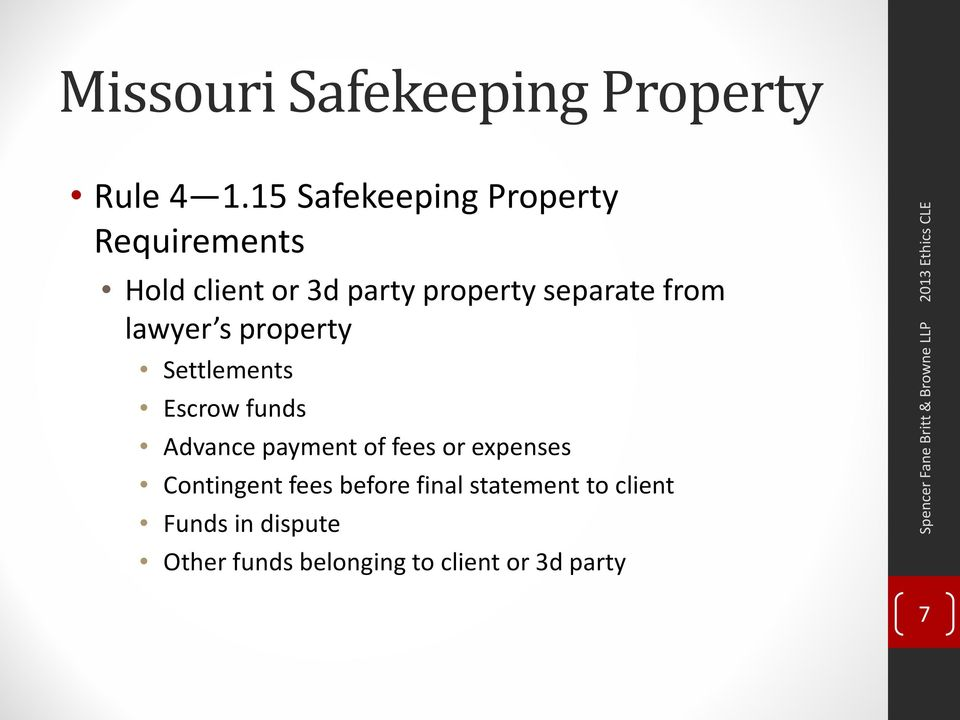 from lawyer s property Settlements Escrow funds Advance payment of fees or