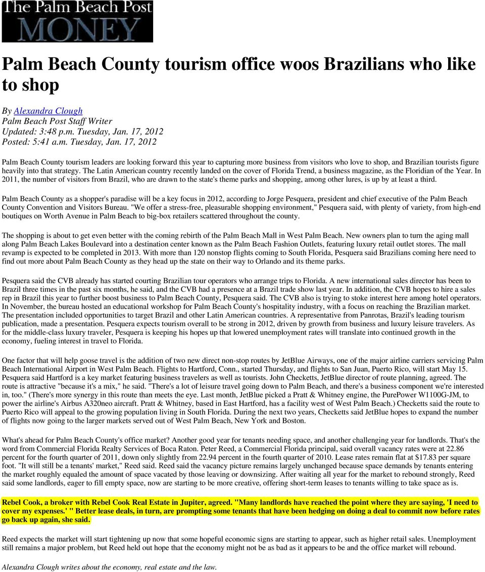 17, 2012 Palm Beach County tourism leaders are looking forward this year to capturing more business from visitors who love to shop, and Brazilian tourists figure heavily into that strategy.