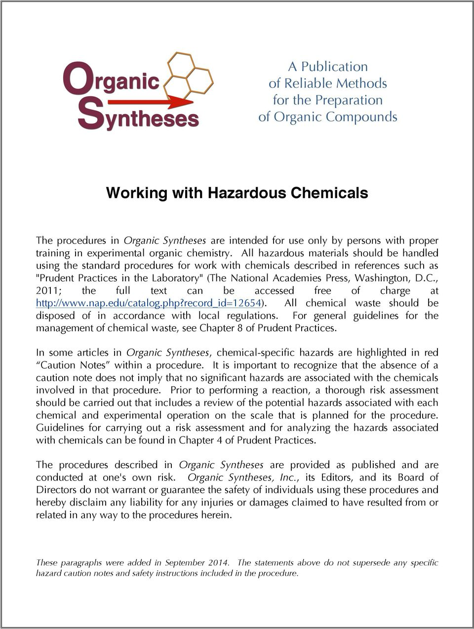 "All hazardous materials should be handled using the standard procedures for work with chemicals described in references such as ""Prudent Practices in the Laboratory"" (The National Academies Press,"