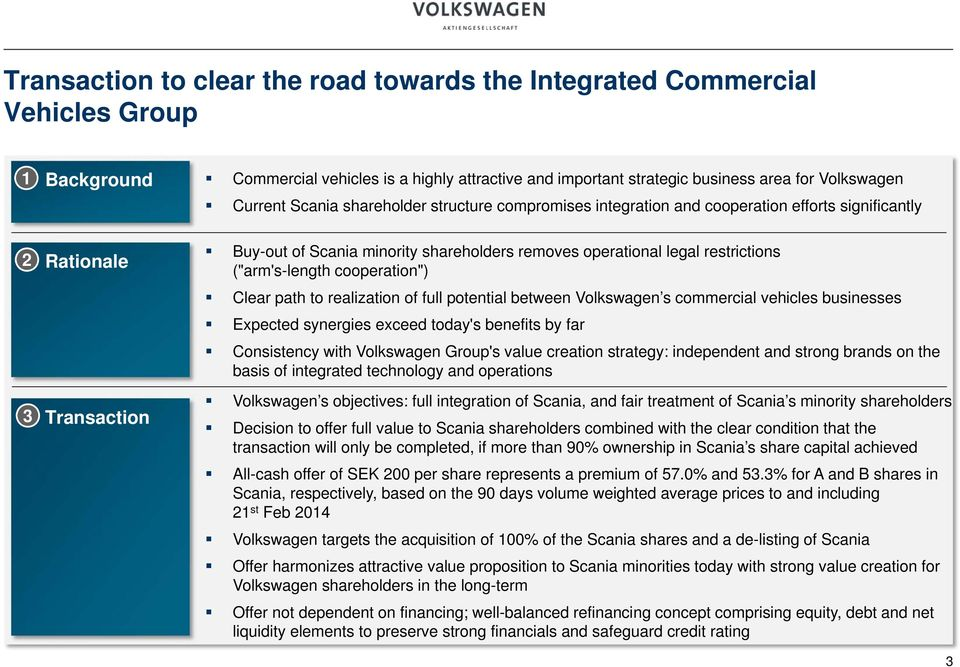 "(""arm's-length cooperation"") Clear path to realization of full potential between Volkswagen s commercial vehicles businesses Expected synergies exceed today's benefits by far Consistency with"