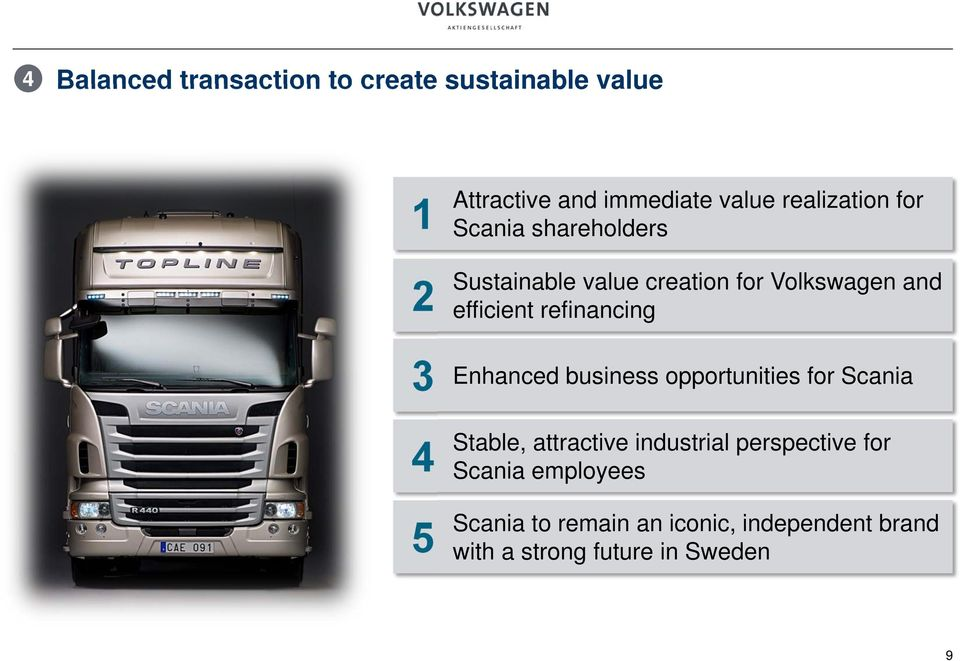 refinancing Enhanced business opportunities for Scania Stable, attractive industrial