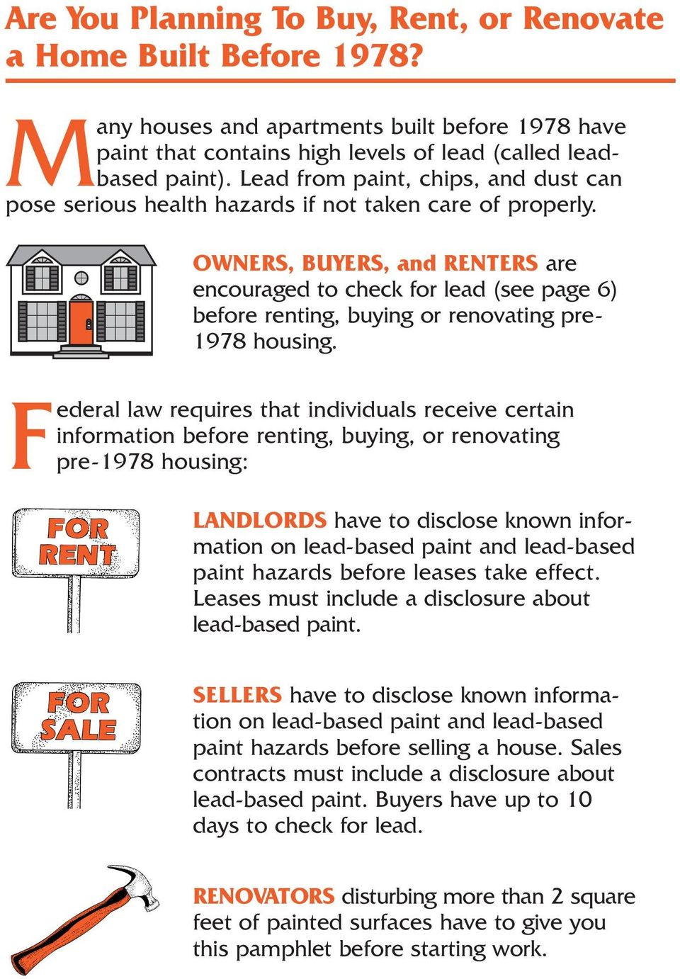 OWNERS, BUYERS, and RENTERS are encouraged to check for lead (see page 6) before renting, buying or renovating pre- 1978 housing.