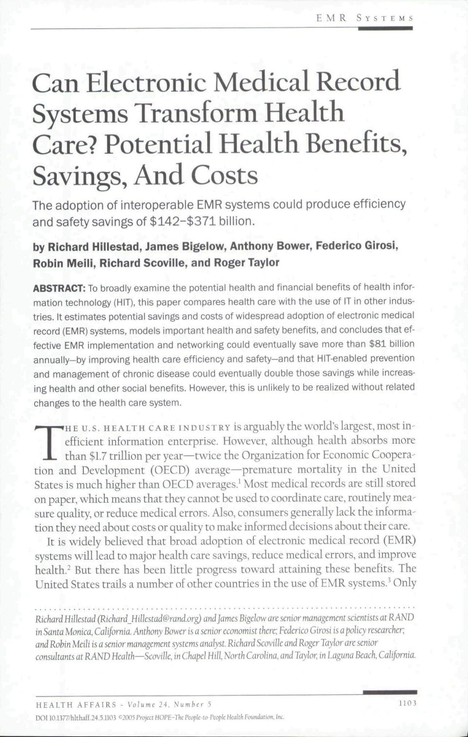 by Richard Hillestad, James Bigeiow, Anthony Bower, Federico Girosi, Robin Meiii, Richard Scoviile, and Roger Tayior ABSTRACT: To broadly examine the potential health and financial benefits of health