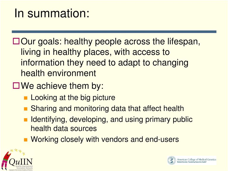 Looking at the big picture Sharing and monitoring data that affect health Identifying,