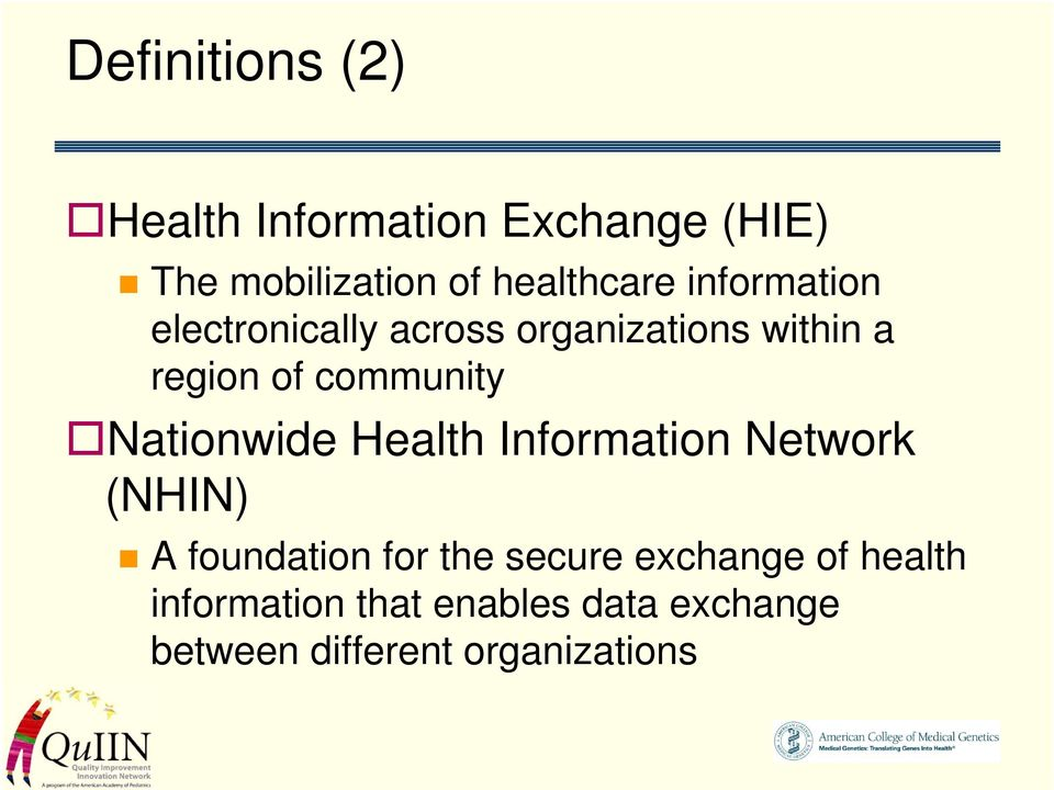 community Nationwide Health Information Network (NHIN) A foundation for the