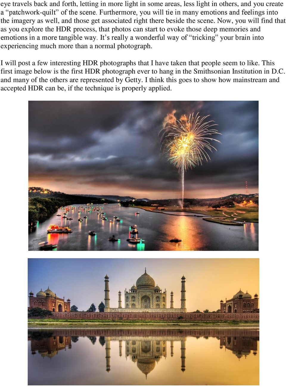 Now, you will find that as you explore the HDR process, that photos can start to evoke those deep memories and emotions in a more tangible way.