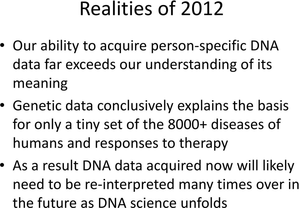 set of the 8000+ diseases of humans and responses to therapy As a result DNA data